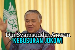 Din Syamsuddin Anacam Bongkar Kebusukan Jokowi