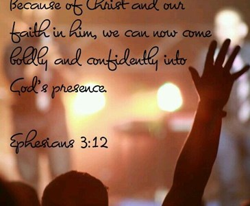 In him [Jesus our Lord] and through faith in him we may approach God with freedom and confidence.