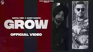 Checkout Sartaj Virk new song Grow lyrics penned by Homeboy & Garry Sandhu