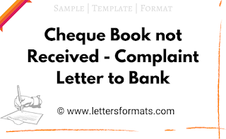 Cheque Book not received - Complaint Letter to Bank (Sample)