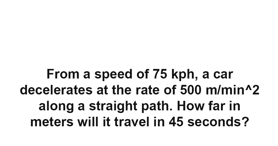 Solution: How far in meters will it travel in 45 seconds