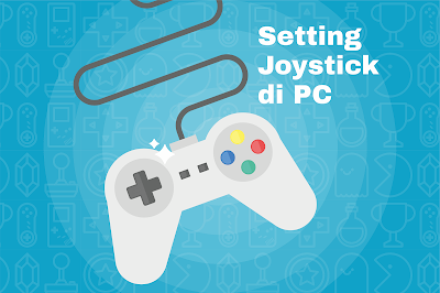 cara setting joystick di pc