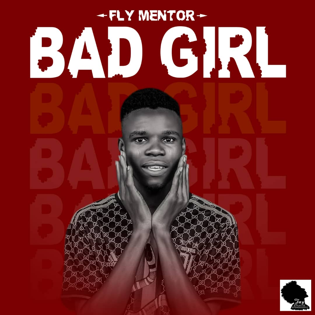[Music] Fly mentor - Bad girl (prod. Studio wizard) #Arewapublisize