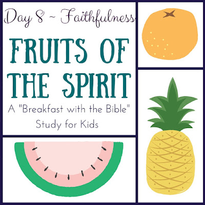 "Day 8 {Faithfulness} of a 10-Day ""Breakfast with the Bible"" Study over the Fruits of the Spirit for you and your little ones!  Includes a memory verse, discussion time, picture book, object lessons, and extension activities!"
