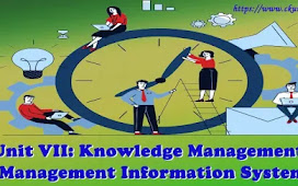 Unit VII: Knowledge Management - Management Information System