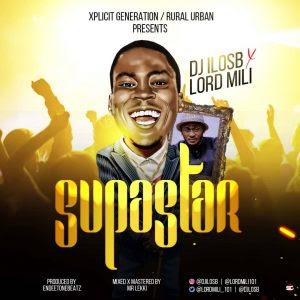 DeeJay Ilos B Ft. Lord Mili - Superstar