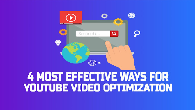 4 Most Effective Ways YouTube Video Optimization