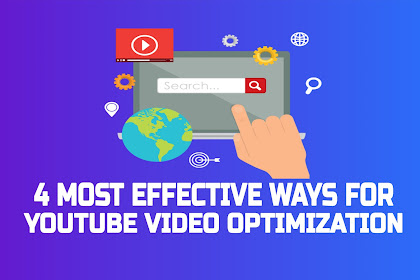 4 Most Effective Ways for YouTube Video Optimization