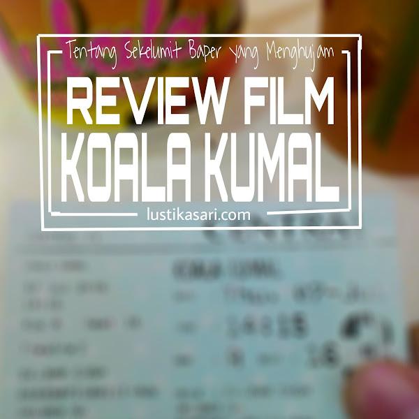 [Review] Film Koala Kumal — Tentang Sekelumit Baper yang Kembali Menghujam