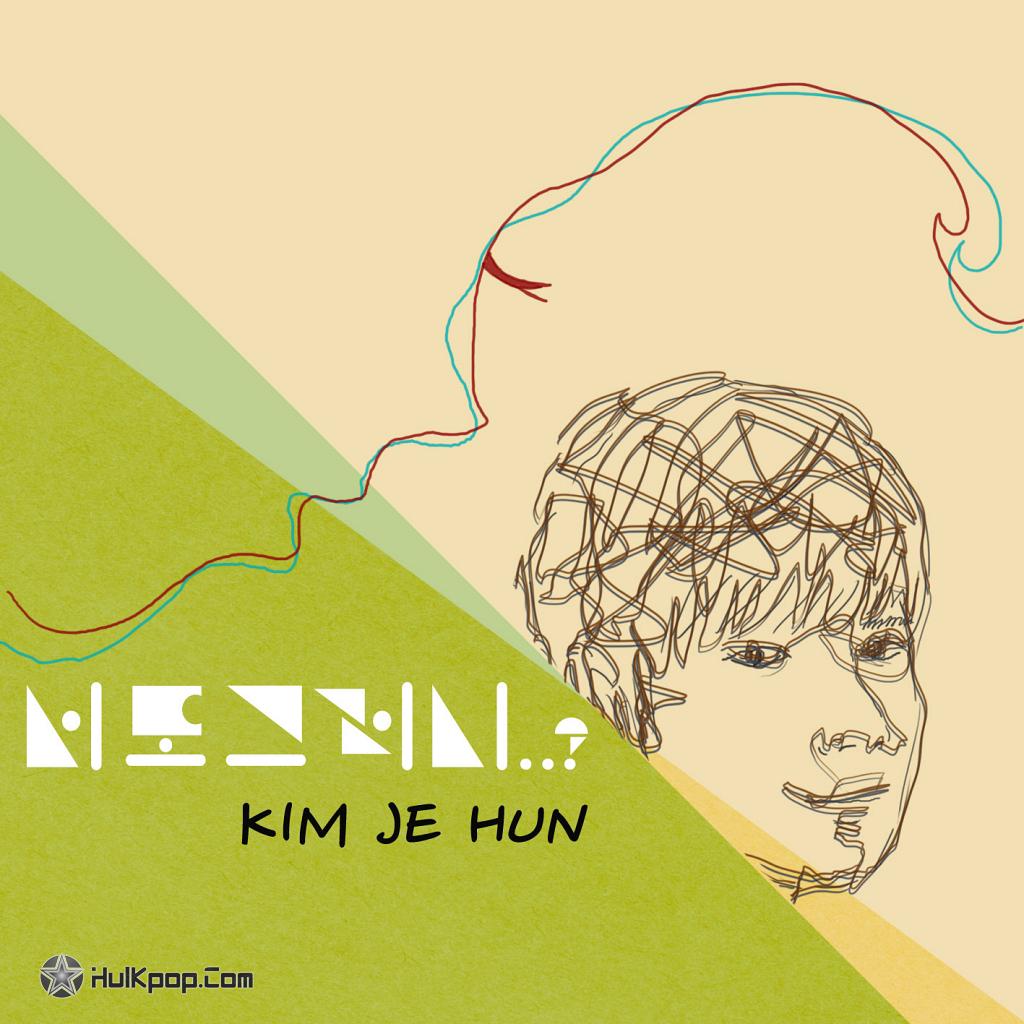 [Single] Kim Je Hun – 너도 그러니?