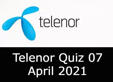 Telenor Quiz Today 7 April 2021 | Telenor Quiz Answers Today 7 April