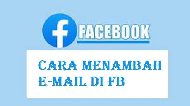 Cara Menambah Email di FB