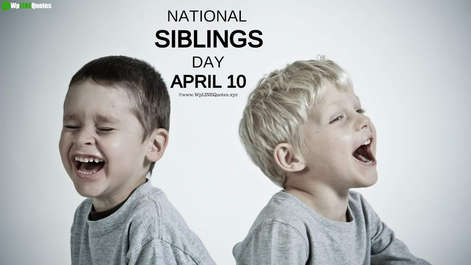 National Siblings Day Quotes, Captions, Wishes, Greetings, Meme, History, Facts, Images, Pictures, Photos, Wallpaper