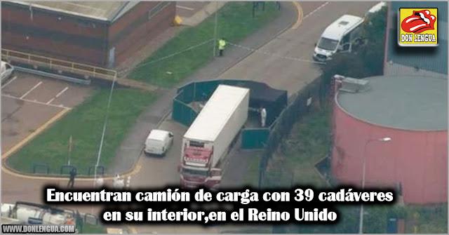 Encuentran camión de carga con 39 cadáveres en su interior en el Reino Unido