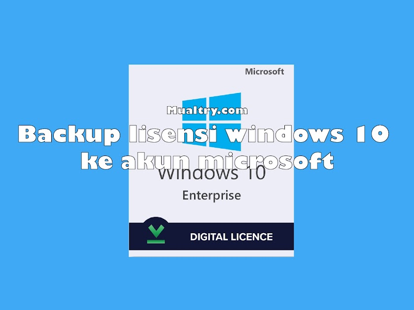 Cara backup lisensi windows 10 ke akun microsoft