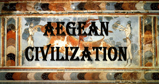 The history of Aegean Civilization | Early, Middle, and Late Bronze Age/History of Aegean Civilization