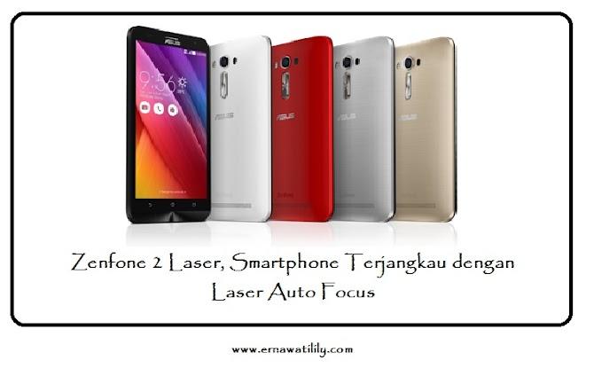 ASUS Zenfone 2 Laser Tampilan Keren,Harga Terjangkau dan Pasangan Setia untuk Smart Mom