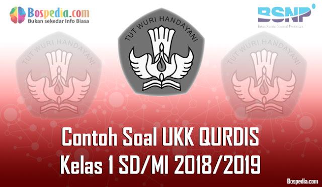 Lengkap - Contoh Soal UKK QURDIS Kelas 1 SD/MI 2018/2019