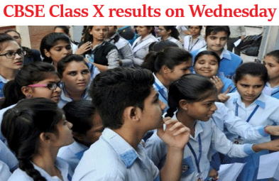 CBSE Class X results on Wednesday