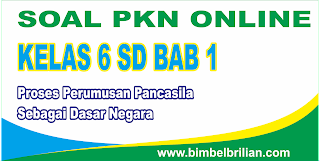 Soal PKN Online Kelas 6 SD Bab 1 Proses Perumusan Pancasila Sebagai Dasar Negara - Langsung Ada Nilainya