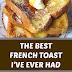 The Best French Toast I've Ever Had #frenchtoast