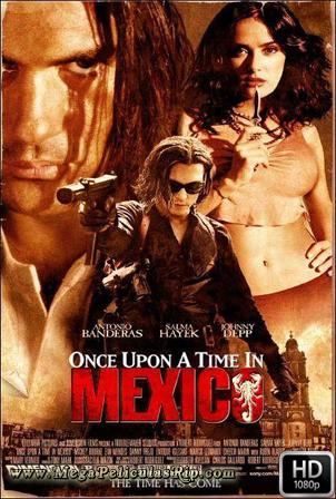 Erase Una Vez En Mexico [1080p] [Latino-Ingles] [MEGA]