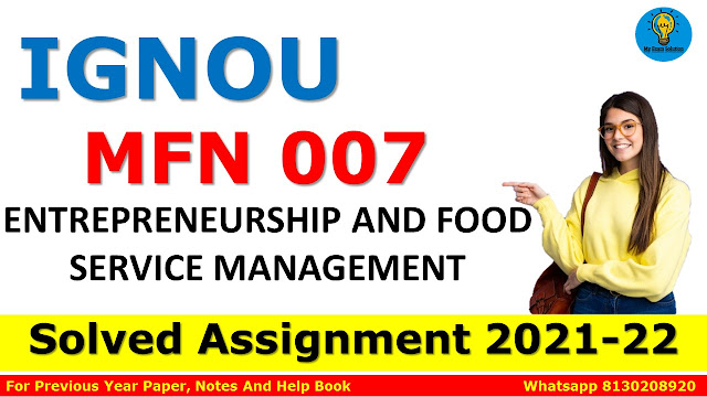 MFN 007 ENTREPRENEURSHIP AND FOOD SERVICE MANAGEMENT Solved Assignment 2021-22