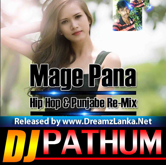 Dj Punjab Singa One Man: Mage Pana Hip Hop Punjabe Re-Mix Dj PAthum Max DLD