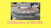 GC-MS ( Gas chromatography–mass spectrometry ) Calibration Procedure