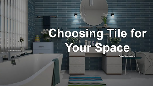 How to choose the right tile for your space