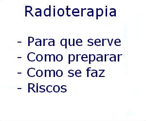 Radioterapia causas sintomas diagnóstico tratamento prevenção riscos complicações