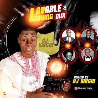 MIXTAPE: DJ Virgin - Lovable & Loving Mix