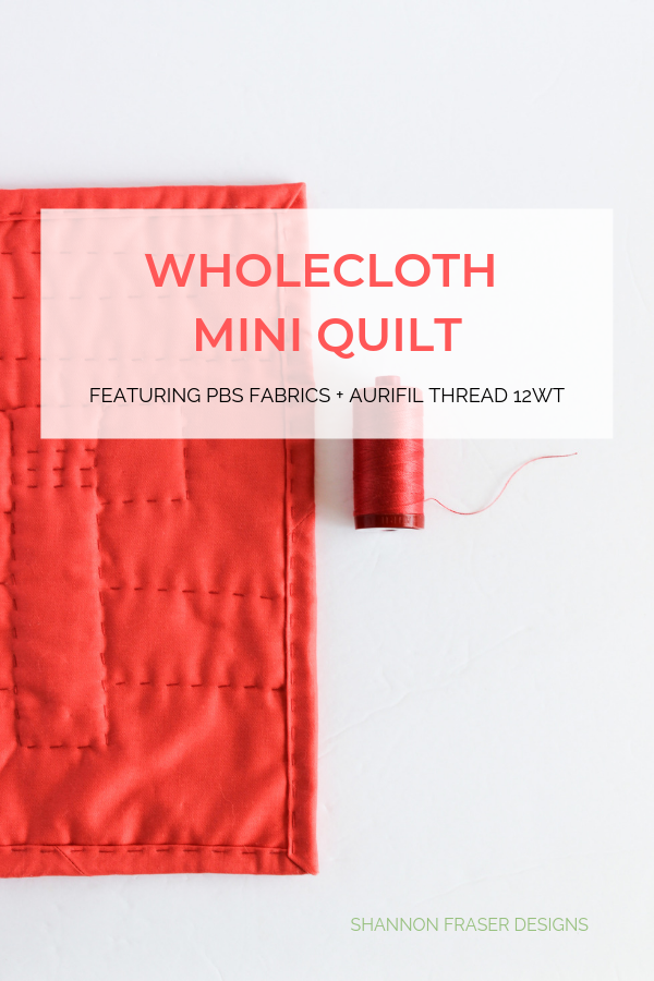 Wholecloth mini quilt featuring PBS Fabrics + Aurifil Thread 12wt | Shannon Fraser Designs #miniquilt #aurifilthread