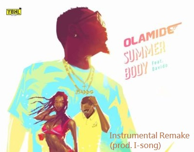 BEAT: Olamide - Summer Body Instrumental (Remake) ft  Davido