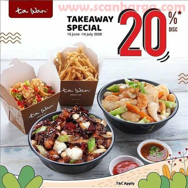 Promo Ta Wan Special Take Away Deals – Diskon 20% Periode 15 Juni - 14 Juli 2020