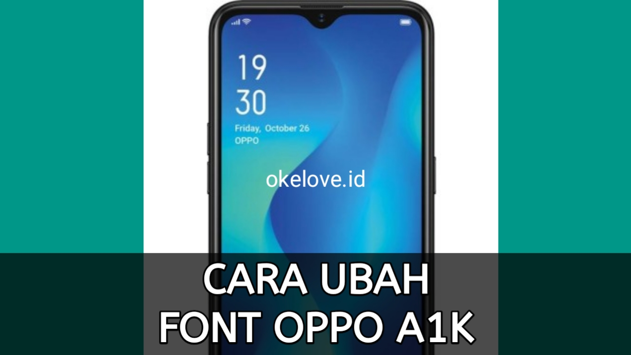 Cara Mengganti Font OPPO A1K Tanpa Root