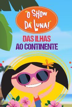 O Show da Luna: Das Ilhas ao Continente Torrent – DVDRip 480p Dublado<