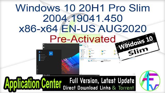 Windows 10 20H1 Pro Slim 2004.19041.450 x86-x64 EN-US AUG2020 Pre-Activated