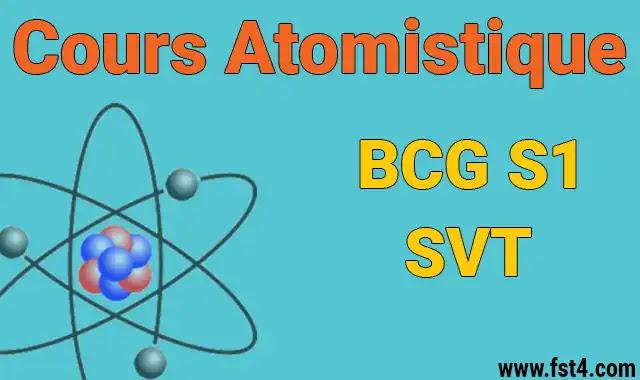 COURS ATOMISTIQUE BCG S1 SVT PDF