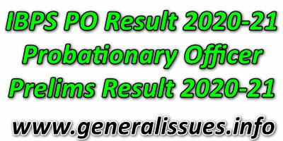 IBPS PO Result 2020-21-Probationary Officer Prelims Result 2020-21
