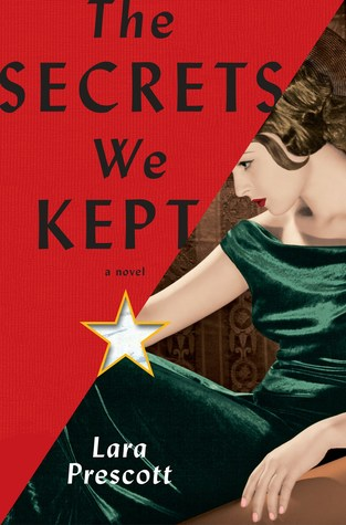 The Secrets We Kept: A novel By Lara Prescott