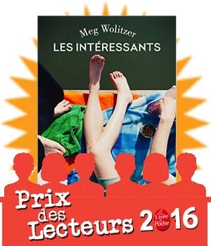 prix des lecteurs livre de poche 2016 blog avis critique chronique Les Intéressants Meg Wolitzer