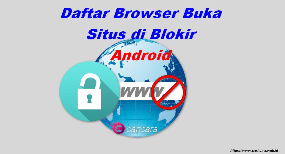 Daftar Browser Buka Situs Terblokir Android (2019)