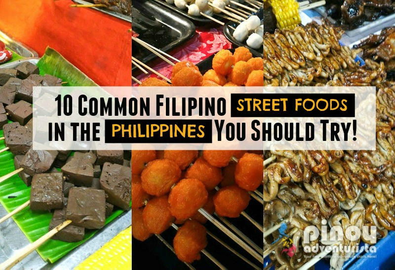 10 Filipino Foods You Must Try