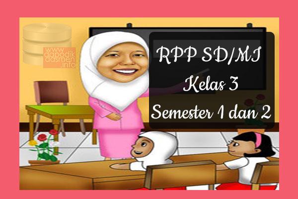 RPP Tematik SD/MI Kelas 3 Semester 1, Download RPP Kelas 3 Semester 1 Kurikulum 2013 SD/MI Revisi Terbaru, RPP Silabus Tematik Kelas 3