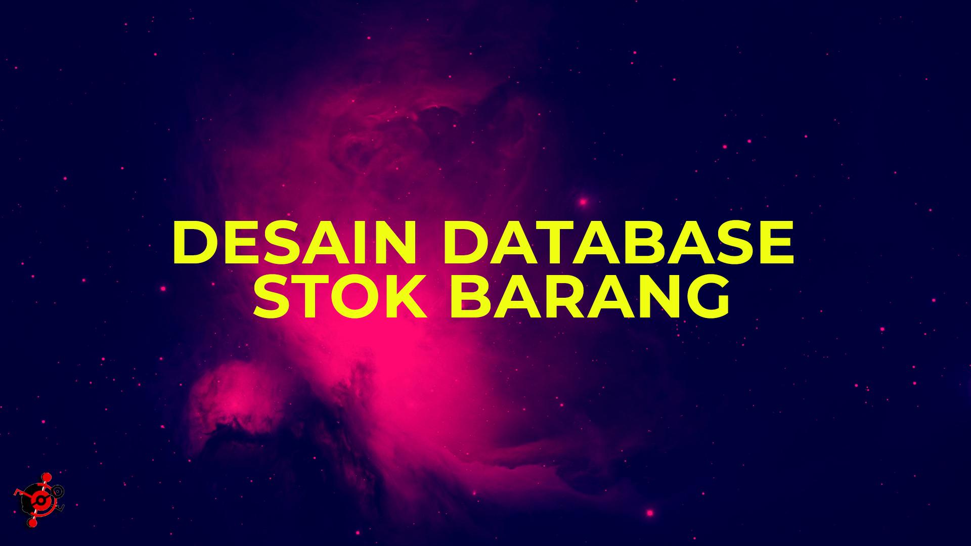 Desain Database Stok Barang dalam Video