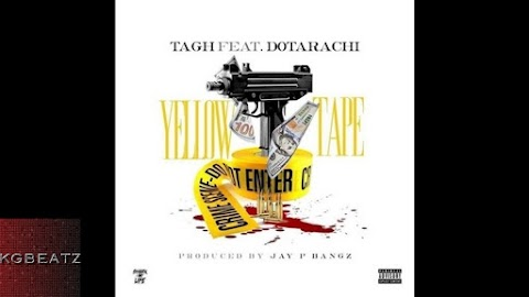 "Watch new video ""Yellow Tape"" by Tagh ft Dotarachi (Sdot)"