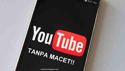 Tips Agar Youtube tidak Macet-macet saat ditonton