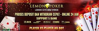 Situs Poker Online Indonesia BANK BCA BRI BNI MANDIRI Bonus DEPOSIT 20%+Gratis Chip di LEMONPOKER