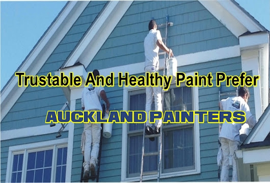 Trustable And Healthy Paint Prefer Auckland Painters